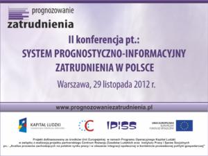 II konferencja pod tytułem: pt.: System prognostyczno-informacyjny zatrudnienia w Polsce, 29-11-2012