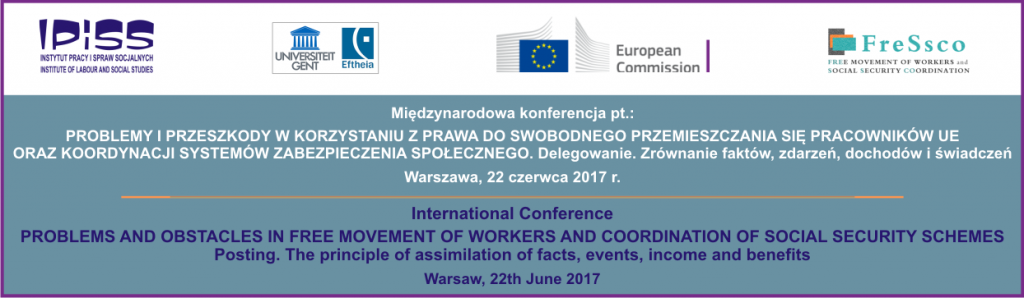 International Conference: Problems and Obstacles in Free Movement of Workers and Coordination of Social Security Schemes. Posting. The principle of assimilation of facts, events, income and benefits. 22Th June 2017