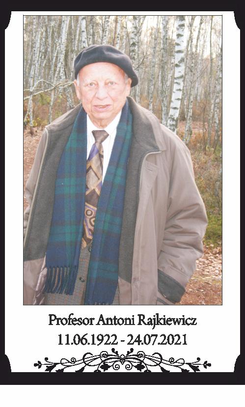 Z głębokim żalem  i smutkiem przyjęliśmy wiadomość o śmierci Pana prof. dr hab. Antoniego Rajkiewicza